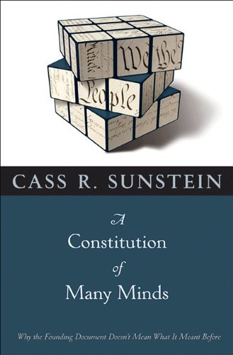 9780691152424: A Constitution of Many Minds: Why the Founding Document Doesn't Mean What It Meant Before