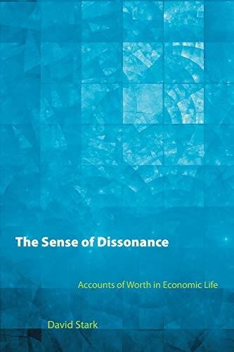 9780691152486: The Sense of Dissonance: Accounts of Worth in Economic Life