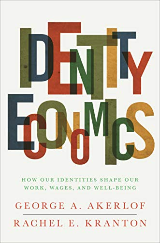 9780691152554: Identity Economics: How Our Identities Shape Our Work, Wages, and Well-Being