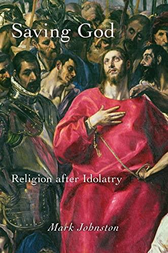 9780691152615: Saving God: Religion after Idolatry