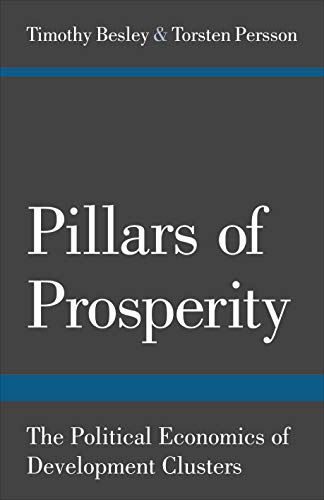 9780691152684: Pillars of Prosperity: The Political Economics of Development Clusters (The Yrjö Jahnsson Lectures)