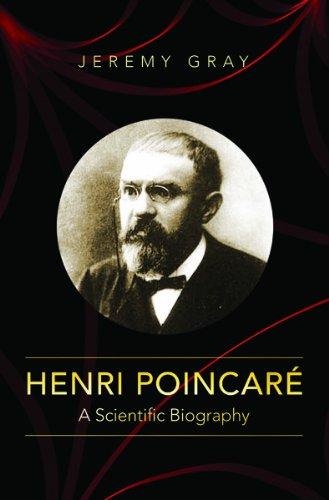9780691152714: Henri Poincaré: A Scientific Biography