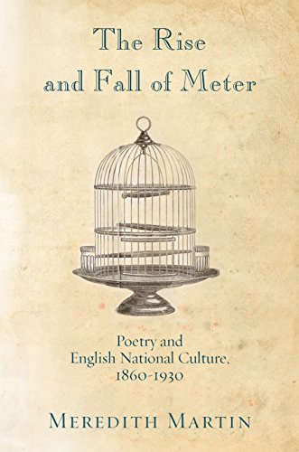 9780691152738: The Rise and Fall of Meter: Poetry and English National Culture, 1860--1930