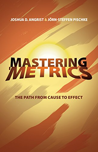 9780691152837: Mastering 'Metrics: The Path from Cause to Effect