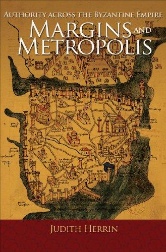 9780691153018: Margins and Metropolis: Authority across the Byzantine Empire