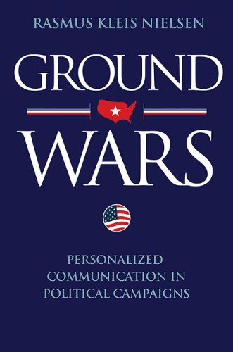 9780691153049: Ground Wars: Personalized Communication in Political Campaigns