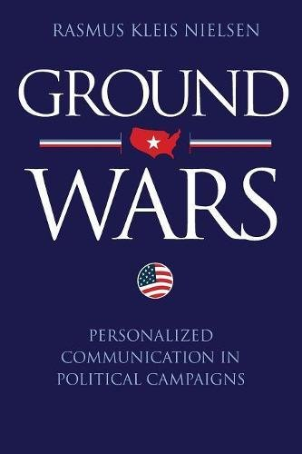 9780691153056: Ground Wars: Personalized Communication in Political Campaigns
