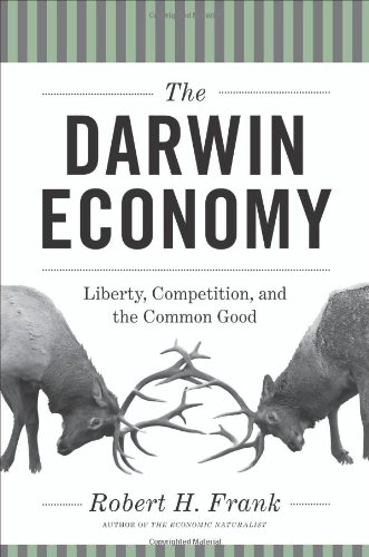 9780691153193: The Darwin Economy: Liberty, Competition, and the Common Good