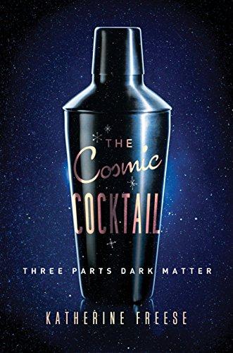 9780691153353: The Cosmic Cocktail: Three Parts Dark Matter (Science Essentials)