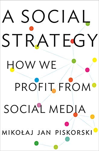 9780691153391: A Social Strategy - How We Profit from Social Media