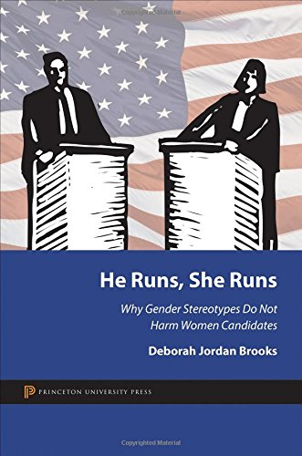 9780691153421: He Runs, She Runs: Why Gender Stereotypes Do Not Harm Women Candidates