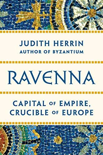 9780691153438: Ravenna: Capital of Empire, Crucible of Europe