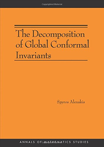 The Decomposition of Global Conformal Invariants (AM-182) (Paperback): Spyros Alexakis