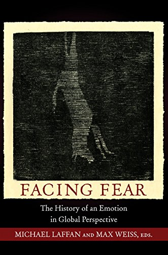 9780691153599: Facing Fear: The History of an Emotion in Global Perspective (Publications in Partnership with the Shelby Cullom Davis Center at Princeton University)