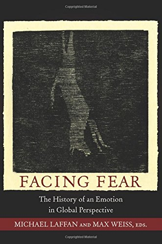 9780691153605: Facing Fear: The History of an Emotion in Global Perspective (Publications in Partnership with the Shelby Cullom Davis Center at Princeton University)