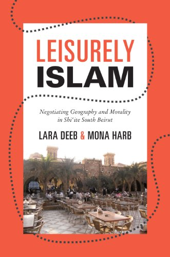 9780691153650: Leisurely Islam: Negotiating Geography and Morality in Shi'ite South Beirut (Princeton Studies in Muslim Politics)