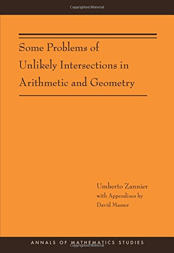 9780691153711: Some Problems of Unlikely Intersections in Arithmetic and Geometry (AM-181) (Annals of Mathematics Studies)