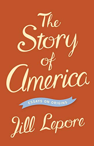 9780691153995: The Story of America - Essays on Origins