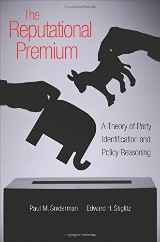 Reputational Premium: A Theory of Party Identification and Policy Reasoning, by Sniderman: ...