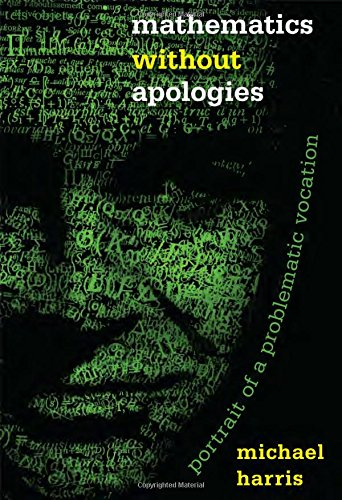 9780691154237: Mathematics without Apologies: Portrait of a Problematic Vocation (Science Essentials)