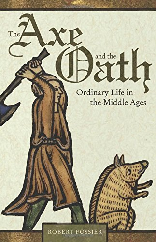 9780691154312: The Axe and the Oath: Ordinary Life in the Middle Ages