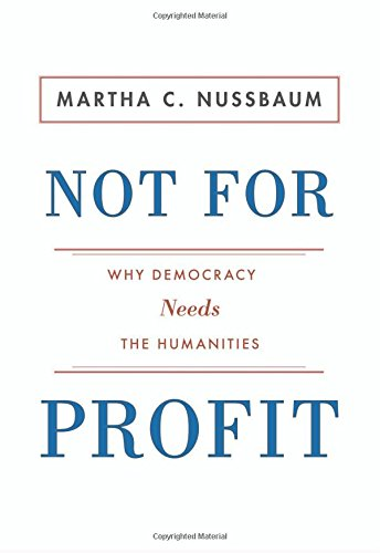 9780691154480: Not for Profit: Why Democracy Needs the Humanities (The Public Square)