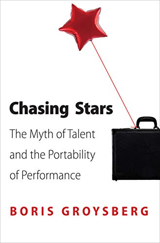 9780691154510: Chasing Stars: The Myth of Talent and the Portability of Performance