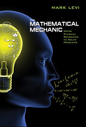9780691154565: The Mathematical Mechanic - Using Physical Reasoning to Solve Problems