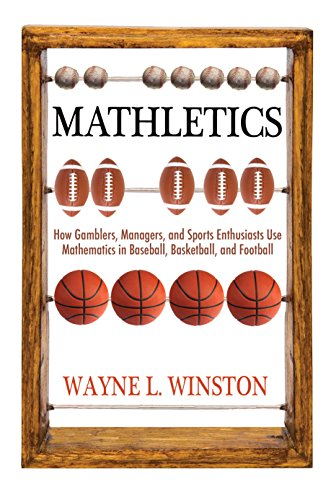 9780691154589: Mathletics: How Gamblers, Managers, and Sports Enthusiasts Use Mathematics in Baseball, Basketball, and Football