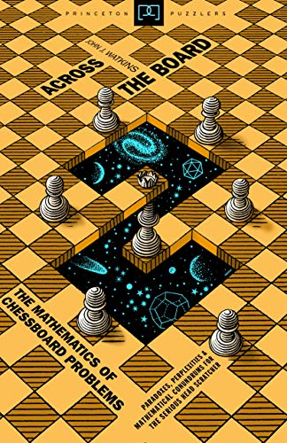9780691154985: Across the Board: The Mathematics of Chessboard Problems (Princeton Puzzlers)