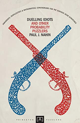9780691155005: Duelling Idiots and Other Probability Puzzlers (Princeton Puzzlers)