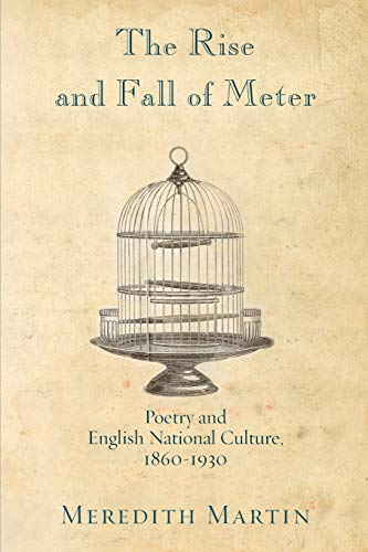 9780691155128: The Rise and Fall of Meter: Poetry and English National Culture, 1860--1930