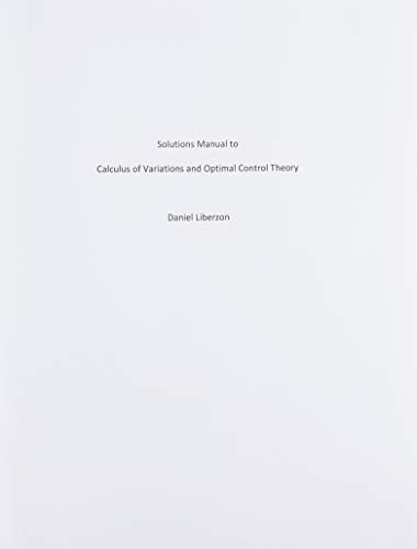 Calculus of Variations and Optimal Control Theory: Liberzon, Daniel