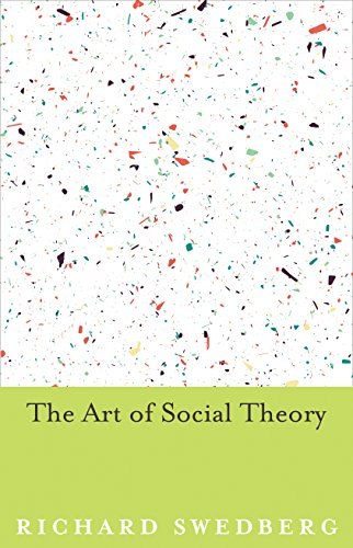 The Art of Social Theory: Swedberg, Richard