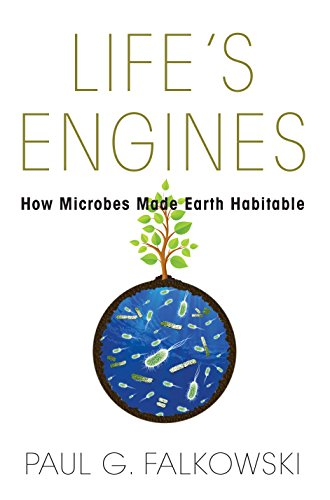 9780691155371: Life's Engines: How Microbes Made Earth Habitable
