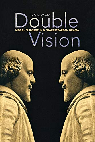 9780691155456: Double Vision: Moral Philosophy and Shakespearean Drama