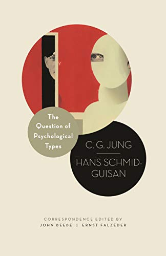 9780691155616: The Question of Psychological Types: The Correspondence of C. G. Jung and Hans Schmid-Guisan, 1915–1916 (Philemon Foundation Series)