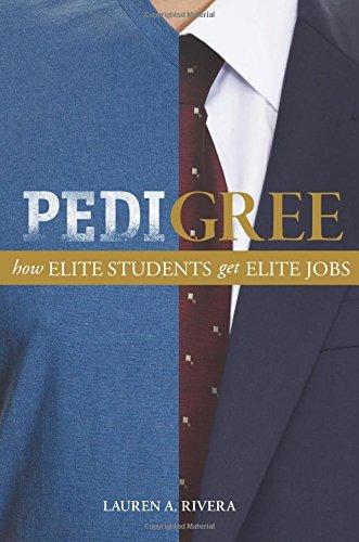 9780691155623: Pedigree: How Elite Students Get Elite Jobs
