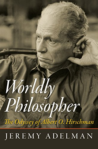 9780691155678: Worldly Philosopher: The Odyssey of Albert O. Hirschman