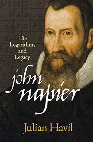 9780691155708: John Napier: Life, Logarithms, and Legacy