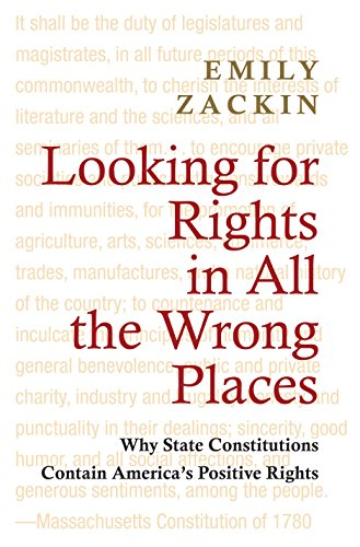 9780691155777: Looking for Rights in All the Wrong Places: Why State Constitutions Contain America's Positive Rights (Princeton Studies in American Politics: Historical, International, and Comparative Perspectives)