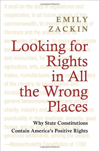 9780691155784: Looking for Rights in All the Wrong Places: Why State Constitutions Contain America's Positive Rights (Princeton Studies in American Politics: Historical, International, and Comparative Perspectives)