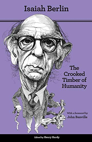 9780691155937: The Crooked Timber of Humanity: Chapters in the History of Ideas