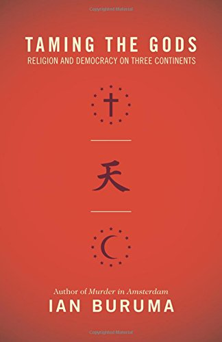 9780691156057: Taming the Gods: Religion and Democracy on Three Continents