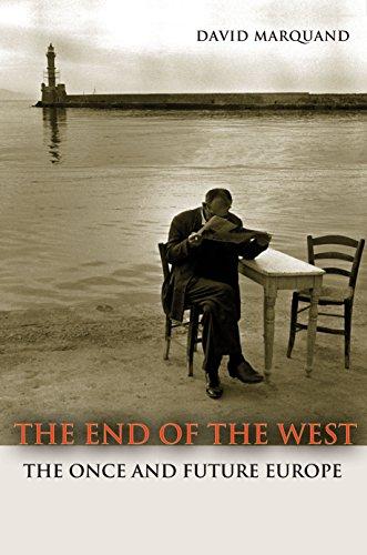 9780691156088: The End of the West: The Once and Future Europe (The Public Square)