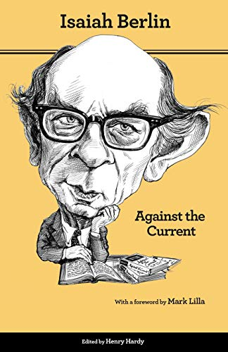 9780691156101: Against the Current: Essays in the History of Ideas