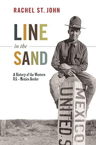 9780691156132: Line in the Sand: A History of the Western U.S.-Mexico Border (America in the World)