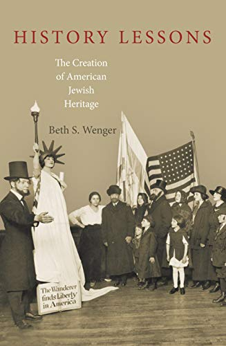 9780691156149: History Lessons: The Creation of American Jewish Heritage