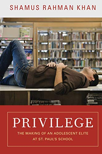 9780691156231: Privilege - The Making of an Adolescent Elite at St. Paul′s School