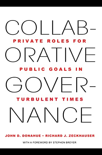 9780691156309: Collaborative Governance: Private Roles for Public Goals in Turbulent Times